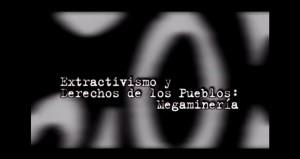 Extractivismo y Derechos de los Pueblos: Megaminería