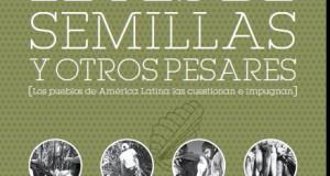 Leyes de semillas y otros pesares. Los pueblos de América Latina las cuestionan e impugnan