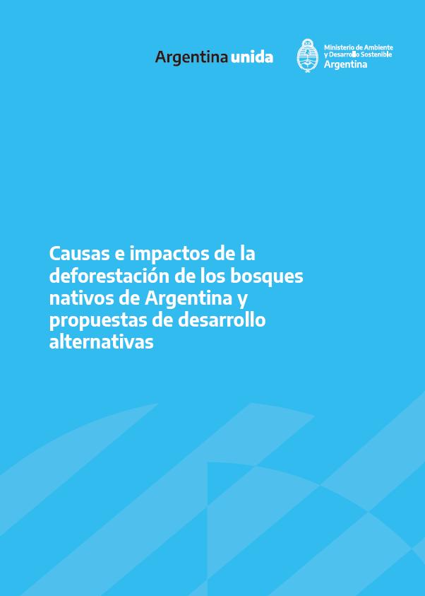 Causas e impactos de la deforestación de los bosques nativos de Argentina y propuestas de desarrollo alternativas