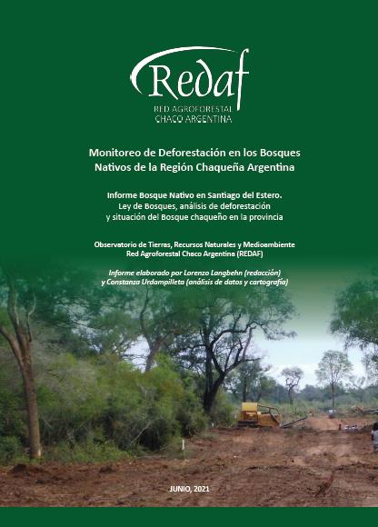Monitoreo de Deforestación en los Bosques Nativos de la Región Chaqueña Argentina. Informe Bosque Nativo en Santiago del Estero. (Junio, 2021)